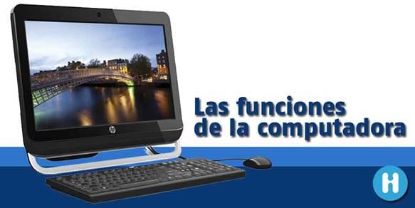 Las funciones del computador for Cuales son las caracteristicas de la oficina